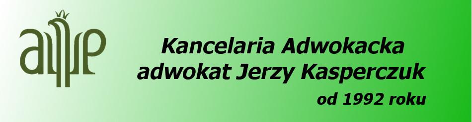 Kancelaria Adwokacka – adwokat Jerzy Kasperczuk